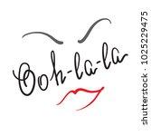 ooh la la quote lettering.... | Shutterstock .eps vector #1025229475