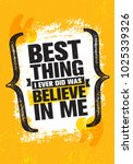 best thing i ever did was... | Shutterstock .eps vector #1025339326