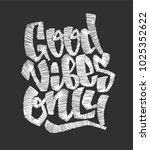 good vibes only. vector...   Shutterstock .eps vector #1025352622