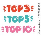 top 3 5 10. set of hand drawn... | Shutterstock .eps vector #1025392156