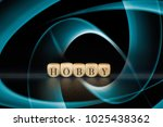 hobby word on wooden cubes....   Shutterstock . vector #1025438362