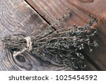 bundle of dried herbs   thyme ...   Shutterstock . vector #1025454592