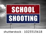 school shooting   road sign | Shutterstock . vector #1025515618