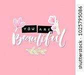 you are beautiful.... | Shutterstock .eps vector #1025795086