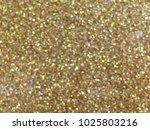 gold sparkle glitter for... | Shutterstock . vector #1025803216