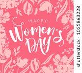 international womens day... | Shutterstock .eps vector #1025863228