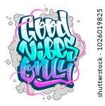 graffiti inscription good vibes ... | Shutterstock .eps vector #1026019825