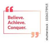 believe achieve conquer... | Shutterstock .eps vector #1026175915