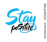 stay positive inscription.... | Shutterstock .eps vector #1026649186
