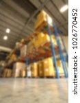 blurred warehouse background   Shutterstock . vector #1026770452
