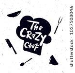 the crazy chef.  hand written... | Shutterstock .eps vector #1027503046