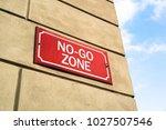 no go zone   street signboard... | Shutterstock . vector #1027507546