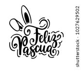 happy easter feliz pascua... | Shutterstock .eps vector #1027629502