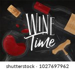 poster lettering wine time with ... | Shutterstock . vector #1027697962