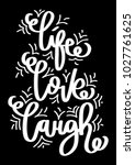 live  laugh  love. hand... | Shutterstock .eps vector #1027761625