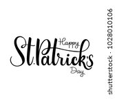 happy saint patrick's day... | Shutterstock .eps vector #1028010106