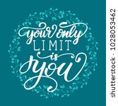 """your only limit is you""... 