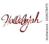 handwritten word hallelujah | Shutterstock . vector #1028178475
