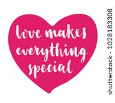 love makes everything special.... | Shutterstock .eps vector #1028183308