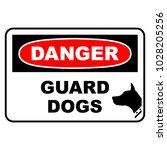 danger guard dogs sign. danger...   Shutterstock .eps vector #1028205256