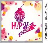 happy birthday joyful and... | Shutterstock .eps vector #1028240752
