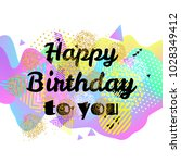 happy birthday bright card. 3d... | Shutterstock .eps vector #1028349412