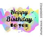 happy birthday bright card. 3d... | Shutterstock .eps vector #1028349412