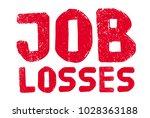 Job Losses Typographic Stamp....