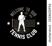 welcome to our tennis club... | Shutterstock .eps vector #1028630956