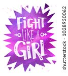 fight like a girl typographical ... | Shutterstock .eps vector #1028930062