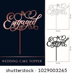 engaged cake topper for laser... | Shutterstock .eps vector #1029003265