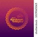 happy akshaya tritiya... | Shutterstock .eps vector #1029065065