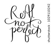 real not perfect. inspirational ... | Shutterstock .eps vector #1029110242