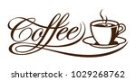 coffee typography and cup | Shutterstock .eps vector #1029268762