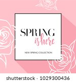 Design banner with lettering spring is here logo.  New spring collection. Pink Card for spring season with black frame and rose. Promotion offer with spring roses flower decoration. Vector eps10 | Shutterstock vector #1029300436