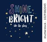 shine bright the like stars... | Shutterstock .eps vector #1029382045