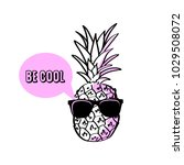 cool pineapple vector... | Shutterstock .eps vector #1029508072