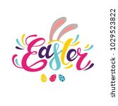 happy easter colorful lettering....   Shutterstock .eps vector #1029523822