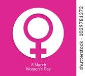 happy women's day 8 march... | Shutterstock .eps vector #1029781372