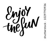 enjoy the sun   hand lettering | Shutterstock .eps vector #1029793936