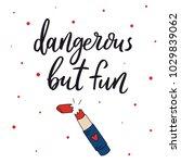 dangerous but fun. hand drawn... | Shutterstock .eps vector #1029839062
