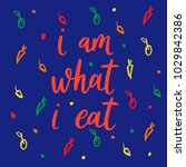 i am what i eat. vector quote...   Shutterstock .eps vector #1029842386