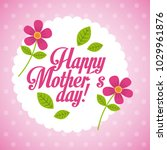 happy mothers day pink flowers...   Shutterstock .eps vector #1029961876