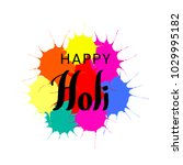 hand written quote happy holi...   Shutterstock .eps vector #1029995182