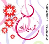 greeting card for march 8.... | Shutterstock .eps vector #1030050892
