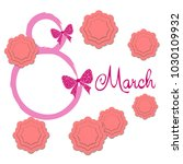 greeting card for march 8.... | Shutterstock .eps vector #1030109932