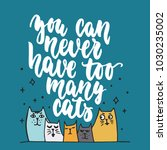 Stock vector you can never have too many cats hand drawn lettering phrase for animal lovers on the dark blue 1030235002