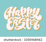 happy easter. handwritten... | Shutterstock .eps vector #1030468462