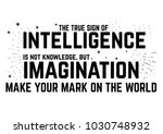 the true sign of intelligence... | Shutterstock .eps vector #1030748932