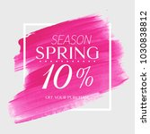 spring sale 10  off sign over... | Shutterstock .eps vector #1030838812